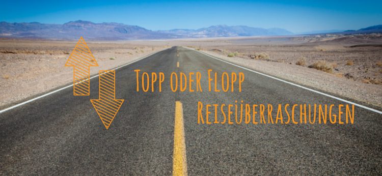 Blogparade Reiseflopps Reisetopps